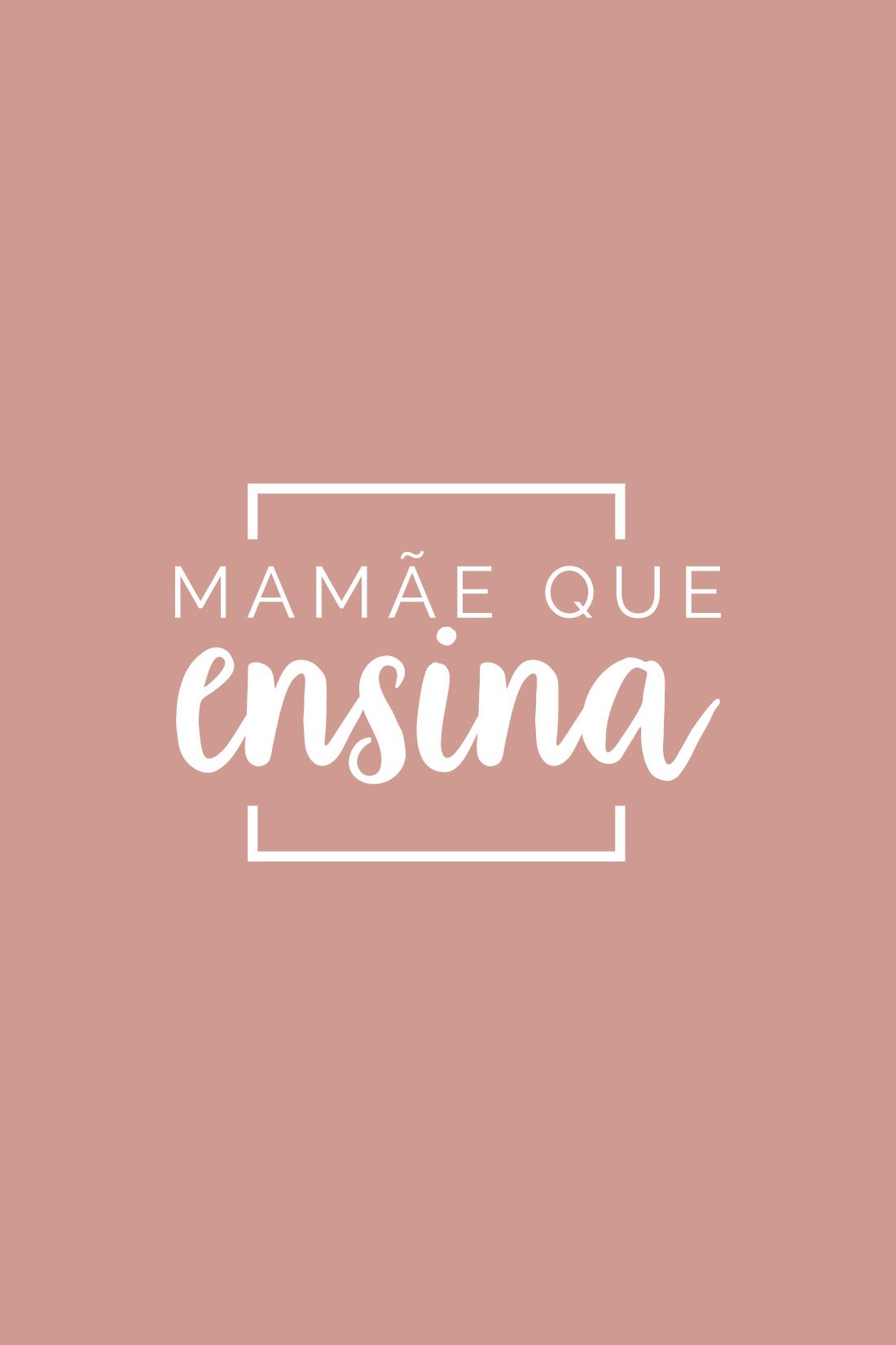 MAMÃE QUE ENSINA